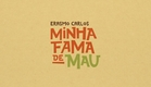 Clipe OFICIAL do Filme MINHA FAMA DE MAU