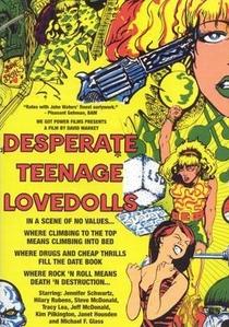 Desperate Teenage Lovedolls - Poster / Capa / Cartaz - Oficial 1
