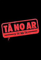 Tá no Ar: A TV na TV (2ª Temporada) (Tá no Ar: A TV na TV (2ª Temporada))