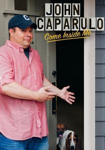 John Caparulo: Come Inside Me - Poster / Capa / Cartaz - Oficial 1