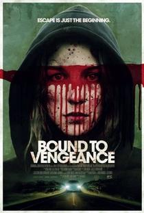 Bound To Vengeance - Poster / Capa / Cartaz - Oficial 5