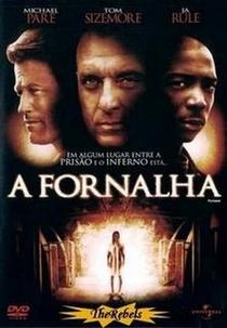A Fornalha - Poster / Capa / Cartaz - Oficial 2