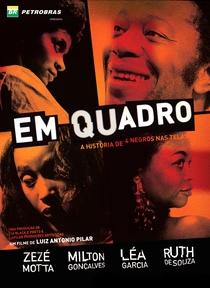 Em quadro - A história de 4 negros nas telas - Poster / Capa / Cartaz - Oficial 1
