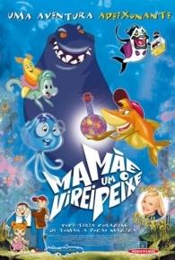 Mamãe, Virei Um Peixe! - Poster / Capa / Cartaz - Oficial 2