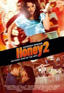 Honey 2: No Ritmo dos Sonhos - Poster / Capa / Cartaz - Oficial 2