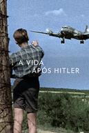 A Vida Após Hitler (After Hitler)