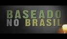 Baseado no Brasil - DOCUMENTÁRIO (2014)