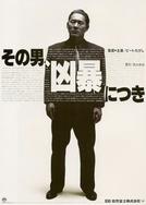 Policial Violento (Sono Otoko, Kyôbô ni Tsuki)