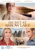 O Segredo do Lago (Secret at Arrow Lake)