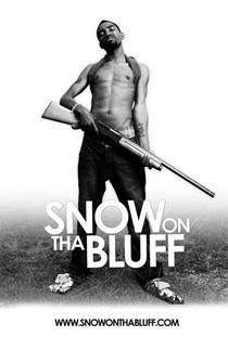 Snow on Tha Bluff - Poster / Capa / Cartaz - Oficial 4