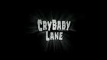 Cry Baby Lane - Poster / Capa / Cartaz - Oficial 1
