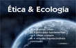 Ética e Ecologia: desafios do século XXI