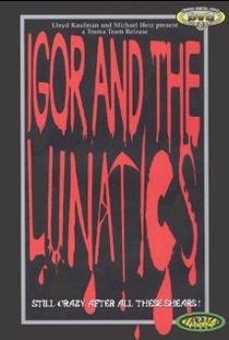 Igor And The Lunatics - Poster / Capa / Cartaz - Oficial 1