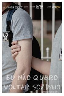 Eu Não Quero Voltar Sozinho - Poster / Capa / Cartaz - Oficial 1