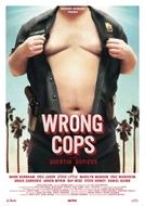 Wrong Cops (Wrong Cops)