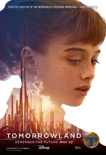 Tomorrowland - Um Lugar Onde Nada é Impossível - Poster / Capa / Cartaz - Oficial 6