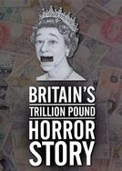 A história de terror da dívida trilionária do governo britânico (Britain's Trillion Pound Horror Story)