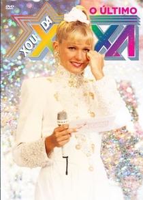 O Último Xou da Xuxa - Poster / Capa / Cartaz - Oficial 1