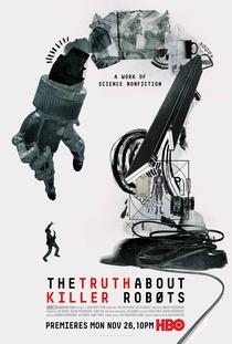 A Verdade Sobre Robôs Assassinos - Poster / Capa / Cartaz - Oficial 1