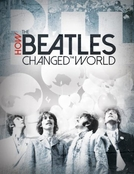 Como os Beatles Mudaram o Mundo (How the Beatles Changed the World)