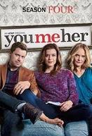 Eu, Tu e Ela (4ª Temporada) (You Me Her (Season 4))