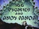 100 Pigmeus e Andy Panda (100 Pigmies and Andy Panda)