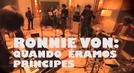 Ronnie Von: Quando éramos príncipes ( Ronnie Von: Quando éramos príncipes)