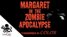 Margaret in the Zombie Apocalypse (Margaret in the Zombie Apocalypse)