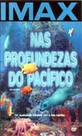IMAX - Nas Profundezas do Pacífico (Into the Deep)