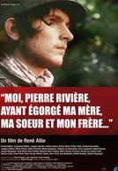 Eu, Pierre Rivière, que Degolei Minha Mãe, Minha Irmã e Meu Irmão...