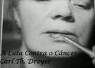 A Luta Contra o Câncer (Kampen Mod Kraften)