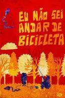 Eu Não Sei Andar de Bicicleta (Eu Não Sei Andar de Bicicleta)