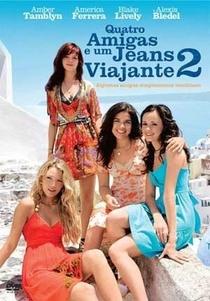 Quatro Amigas e um Jeans Viajante 2 - Poster / Capa / Cartaz - Oficial 2