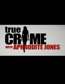 Crimes Famosos com Aphrodite Jones - Poster / Capa / Cartaz - Oficial 1