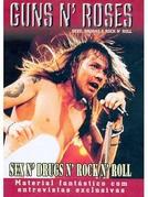 Guns n' Roses - Sexo, Drogas e Rock n' Roll (Guns n' Roses - Sex n' Drugs n' Rock n' Roll)