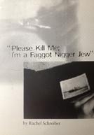 'Please Kill Me, I'm a Faggot Nigger Jew'