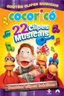 Cocoricó - 22 Clipes Musicais (Cocoricó: 22 Clipes Musicais)