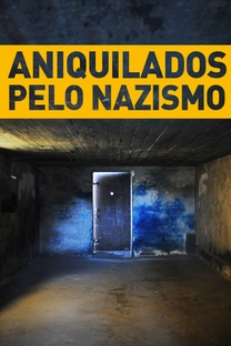 Aniquilados Pelo Nazismo - Poster / Capa / Cartaz - Oficial 1