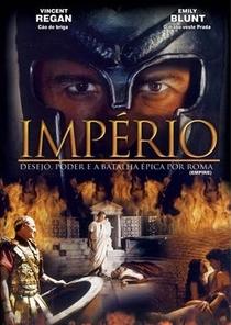 Império: Desejo, Poder e a Batalha Épica por Roma - Poster / Capa / Cartaz - Oficial 1