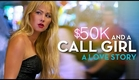 $50K and a Call Girl: A Love Story (2014) Trailer