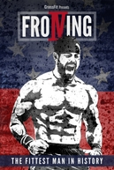 Froning: The Fittest Man in History (Froning: The Fittest Man in History)
