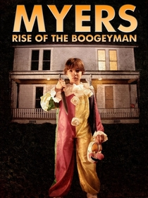 Myers (Rise of the Boogeyman) - Poster / Capa / Cartaz - Oficial 1