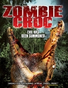 A Zombie Croc: Evil Has Been Summoned (A Zombie Croc: Evil Has Been Summoned)