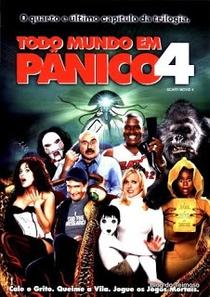 Todo Mundo em Pânico 4 - Poster / Capa / Cartaz - Oficial 4
