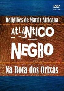 Atlântico Negro - Na Rota dos Orixás - Poster / Capa / Cartaz - Oficial 1