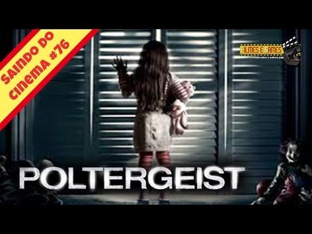 Poltergeist, o Fenomeno (2015) - Saindo do Cinema #76