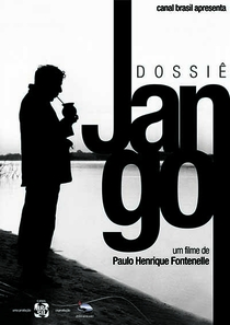 Dossiê Jango - Poster / Capa / Cartaz - Oficial 1