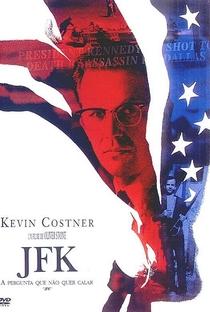 JFK: A Pergunta Que Não Quer Calar - Poster / Capa / Cartaz - Oficial 5