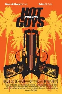 Hot Guys with Guns - Poster / Capa / Cartaz - Oficial 1