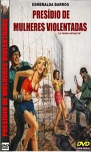 Presídio de Mulheres Violentadas - Poster / Capa / Cartaz - Oficial 1